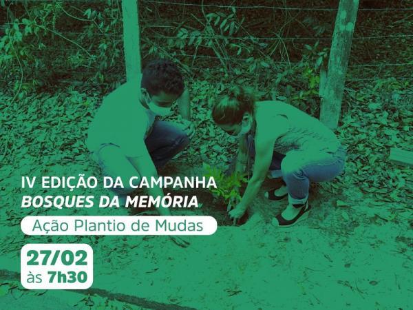 IV edição da Campanha Bosques da Memória acontece no próximo dia 27