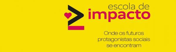 Escola de Impacto valoriza jovens que pretendem transformar o mundo